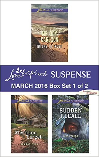 Love Inspired Suspense March 2016 - Box Set 1 of 2: No One to Trust\Mistaken Target\Sudden Recall written by Melody Carlson