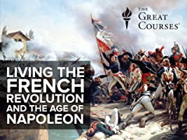 Living the French Revolution and the Age of Napoleon [HD]