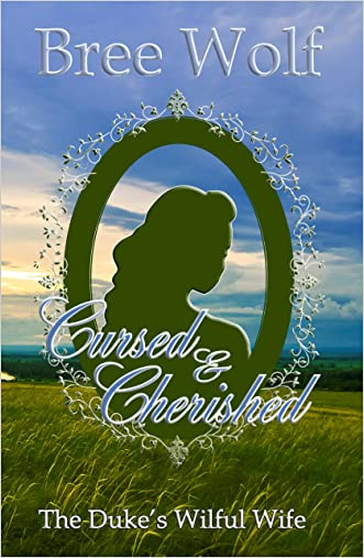 Cursed & Cherished: The Duke's Wilful Wife (Love's Second Chance Book 2)