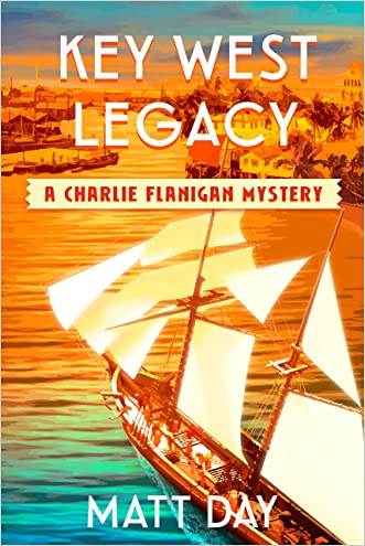 Key West Legacy - A Charlie Flanigan Private Investigator Mystery (Book 1) (Charlie Flanigan Mystery Series)