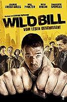 Wild Bill - Vom Leben beschissen
