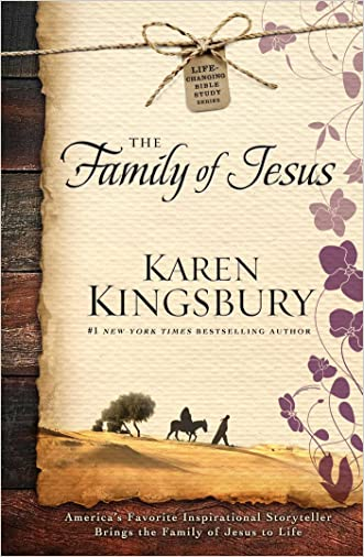 The Family of Jesus (Life-Changing Bible Study Series Book 1) written by Karen Kingsbury