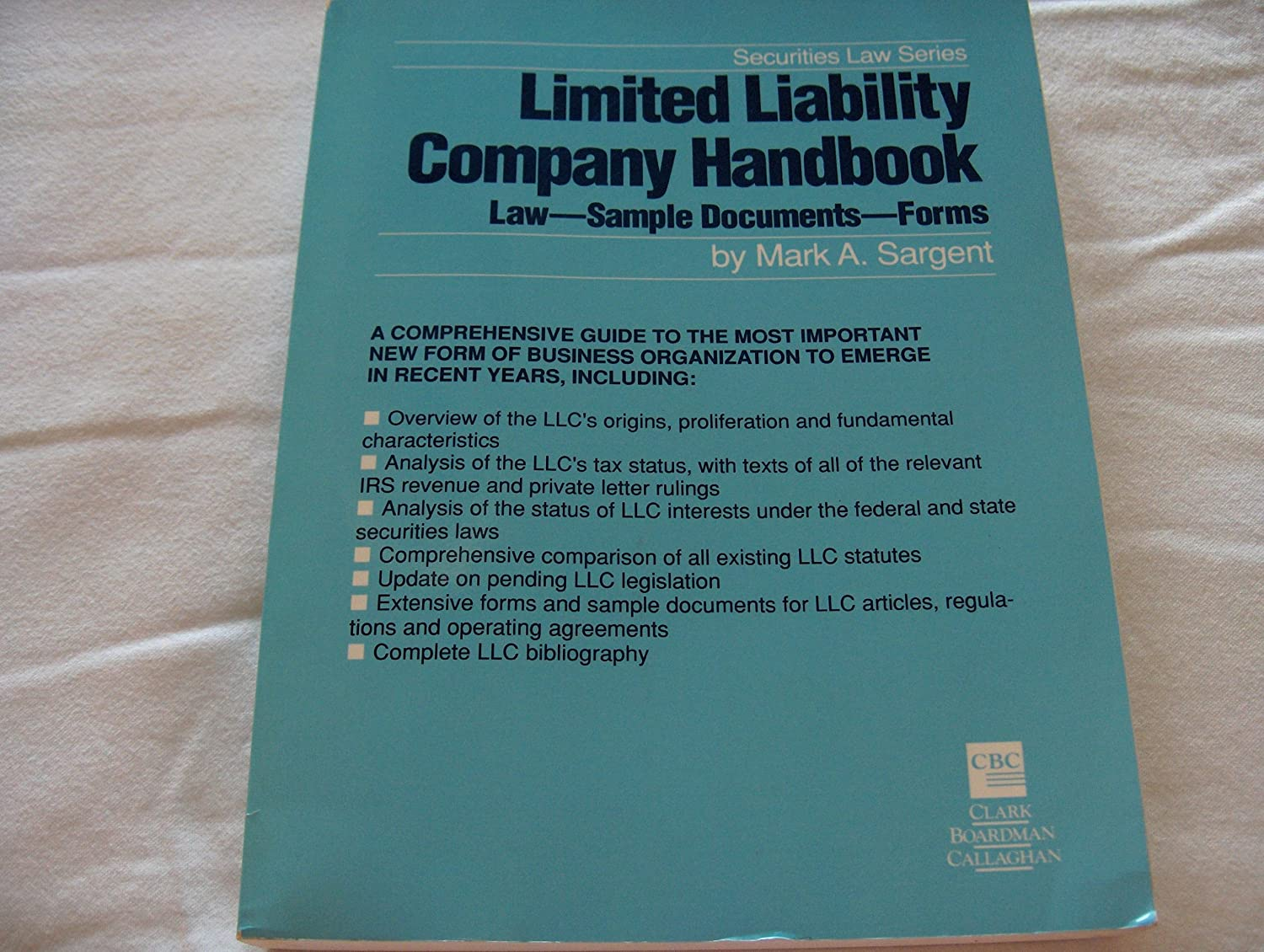 Limited liability company handbook: Law, sample documents, forms Mark A Sargent