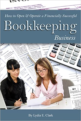 How to Open & Operate a Financially Successful Bookkeeping Business (How to Open & Operate a ...)