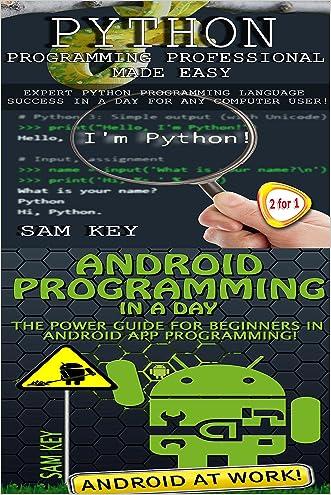 Programming #45: Python Programming Professional Made Easy & Android Programming In a Day! (Python Programming, Python Language, Python for beginners, ... Programming Languages, Android Programming)