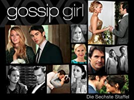 Gossip Girl - Staffel 6