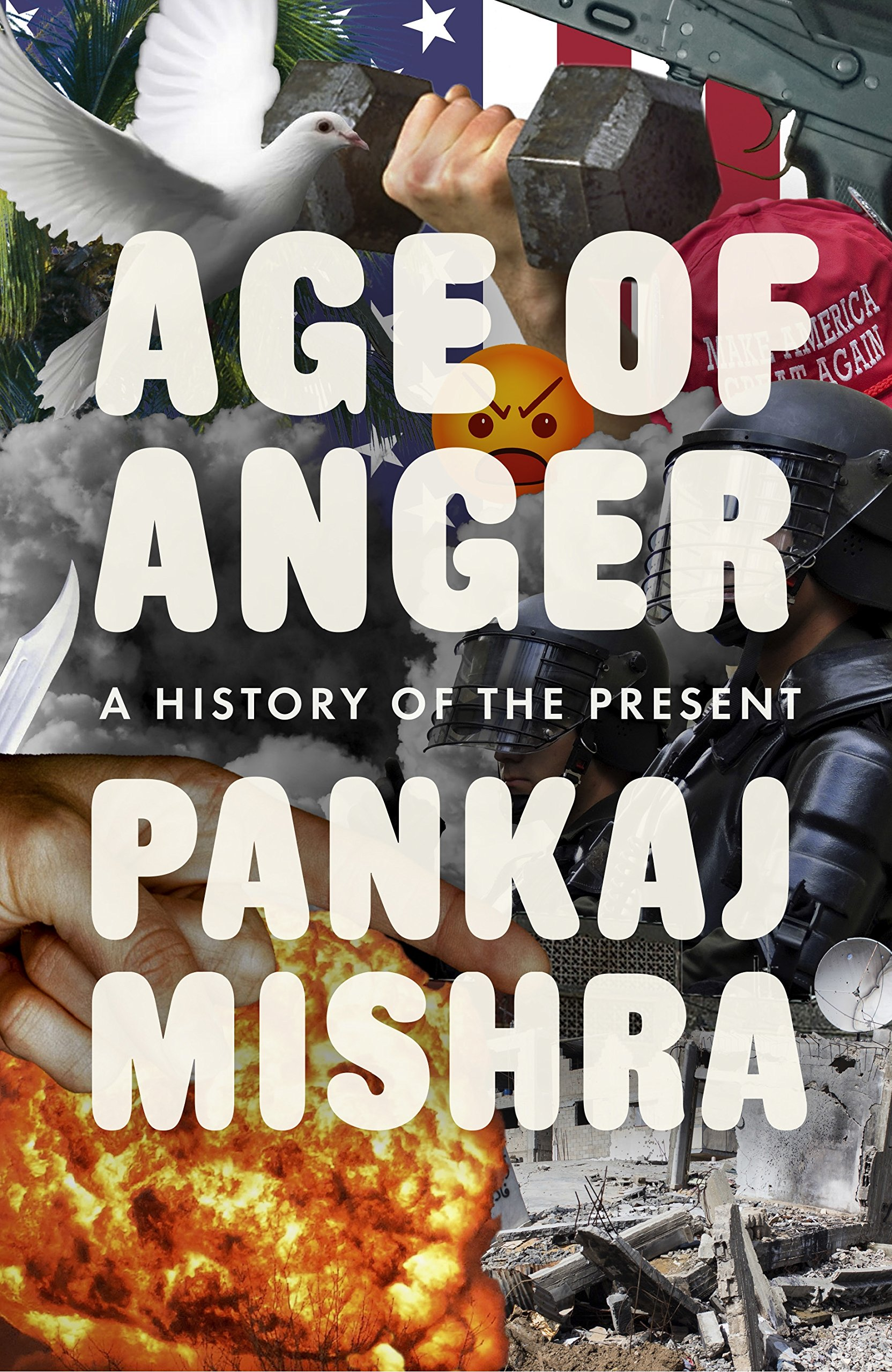 Buy Age Of Anger: A History Of The Present Book Online At Low Prices In  India  Age Of Anger: A History Of The Present Reviews & Ratings  Amazon