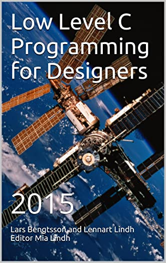 Low Level C Programming for Designers: 2015