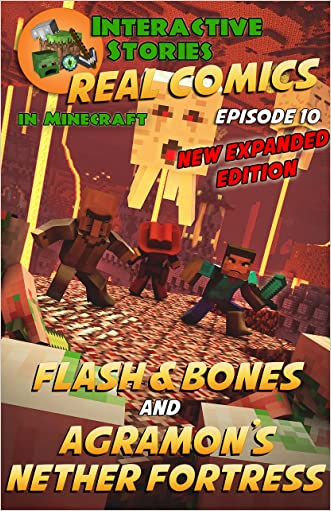 Minecraft Comics: Flash and Bones and Agramon's Nether Fortress: The Ultimate Minecraft Comic Adventure Series (Real Comics in Minecraft - Flash and Bones Book 10)