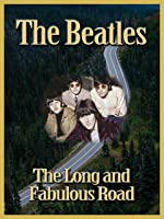 THE BEATLES: The Long and Fabulous Road