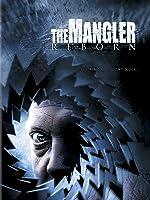 THE MANGLER: REBORN