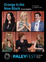 Orange Is the New Black: Cast and Creators Live at PALEYFEST in LA [HD]
