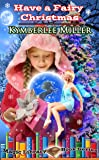 Have a Fairy Christmas (The Magic Library Book Series 2)