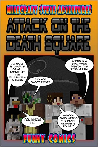 Minecraft: Steve Adventures - Attack On The Death Square (Minecraft Steve Adventures Book 4)