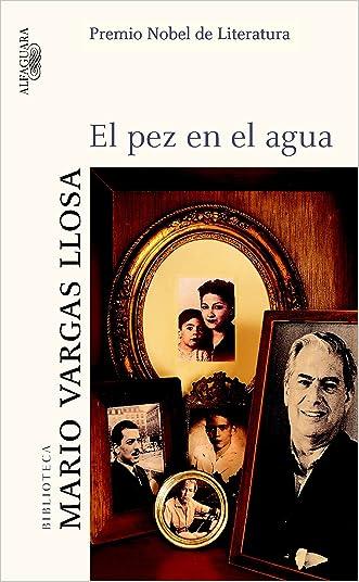 El pez en el agua (Spanish Edition) written by Mario Vargas Llosa