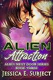 Alien Attraction: SciFi Alien Romance (Alien Next Door Book 3)