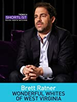 Brett Ratner: The Wild and Wonderful Whites of West Virginia