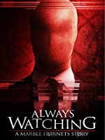 Always Watching: A Marble Hornets Story [HD]