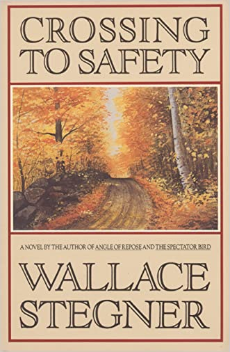 Crossing to Safety: A Novel written by Wallace Stegner
