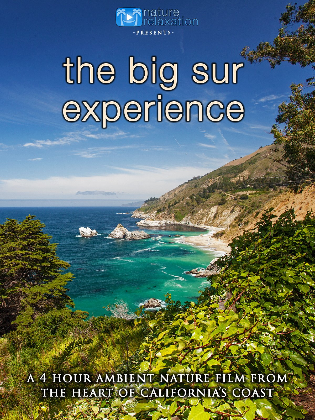 The Big Sur Experience: 4 Hour Ambient Nature Relaxation Film from the Heart of California's Coast