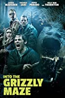 Into The Grizzly Maze [HD]