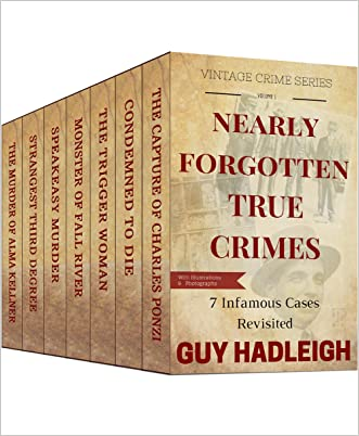 Nearly Forgotten True Crimes: 7 Infamous Cases Revisited (Vintage Crime Series Book 1)
