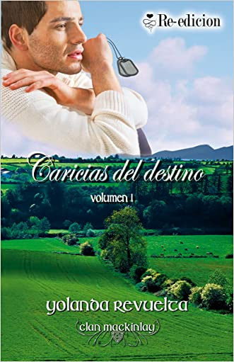 Caricias del destino (Clan MacKinlay nº 1) (Spanish Edition) written by Yolanda Revuelta