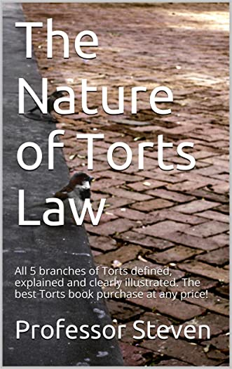 The Nature of Torts Law: e book,  All 5 branches of Torts defined, explained and clearly illustrated. Big Rests Law Study Method - produced 6 model bar exam essays