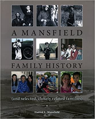 A Mansfield Family History: (and selected, closely related families)