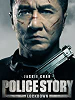 Police Story: Lockdown (English Subtitled) [HD]