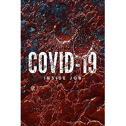 Covid 19: Inside Job