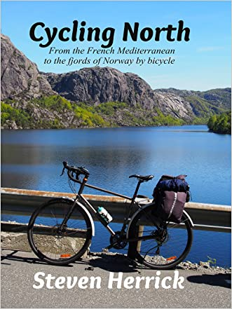 Cycling North: from the French Mediterranean to the fjords of Norway by bicycle (Eurovelo Series Book 5)