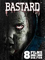 8 Films To Die For: Bastard