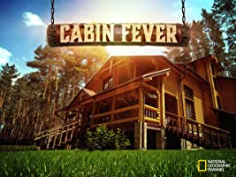 Cabin Fever Season 1