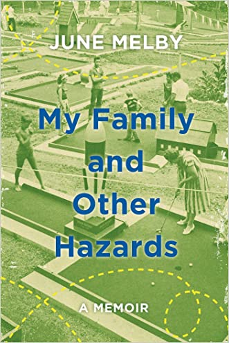 My Family and Other Hazards: A Memoir written by June Melby