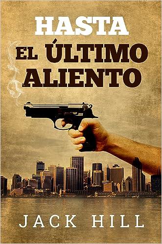 Hasta El Último Aliento: Thriller espionaje (Spanish Edition)