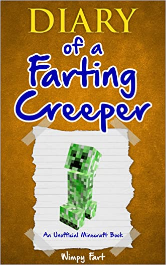 Minecraft: Minecraft Fart Diary: Diary of a Farting Creeper: Book 1: Why Does the Creeper Fart When He Should Explode?
