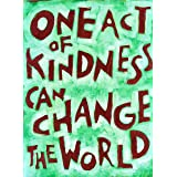 One act of Kindness can Change the World - Quote Poster