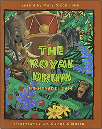 The Royal Drum: An Ashanti Tale written by Mary Dixon Lake