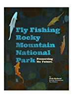 Fly Fishing Rocky Mountain National Park - Preserving its Future