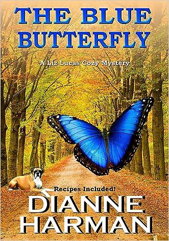 The Blue Butterfly: A Liz Lucas Cozy Mystery written by Dianne Harman