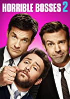 Horrible Bosses 2 (plus bonus features!)