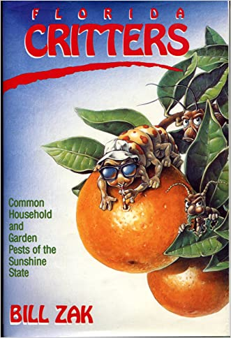 Florida Critters: Common Household and Garden Pests of the Sunshine State