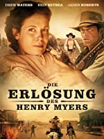 Die Erl�sung des Henry Myers