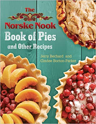 The Norske Nook Book of Pies and Other Recipes