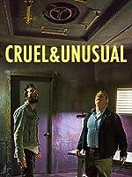 Cruel & Unusual