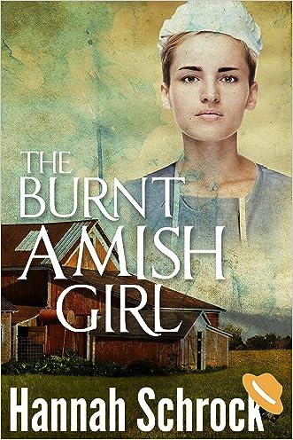 The Burnt Amish Girl (Amish Romance)