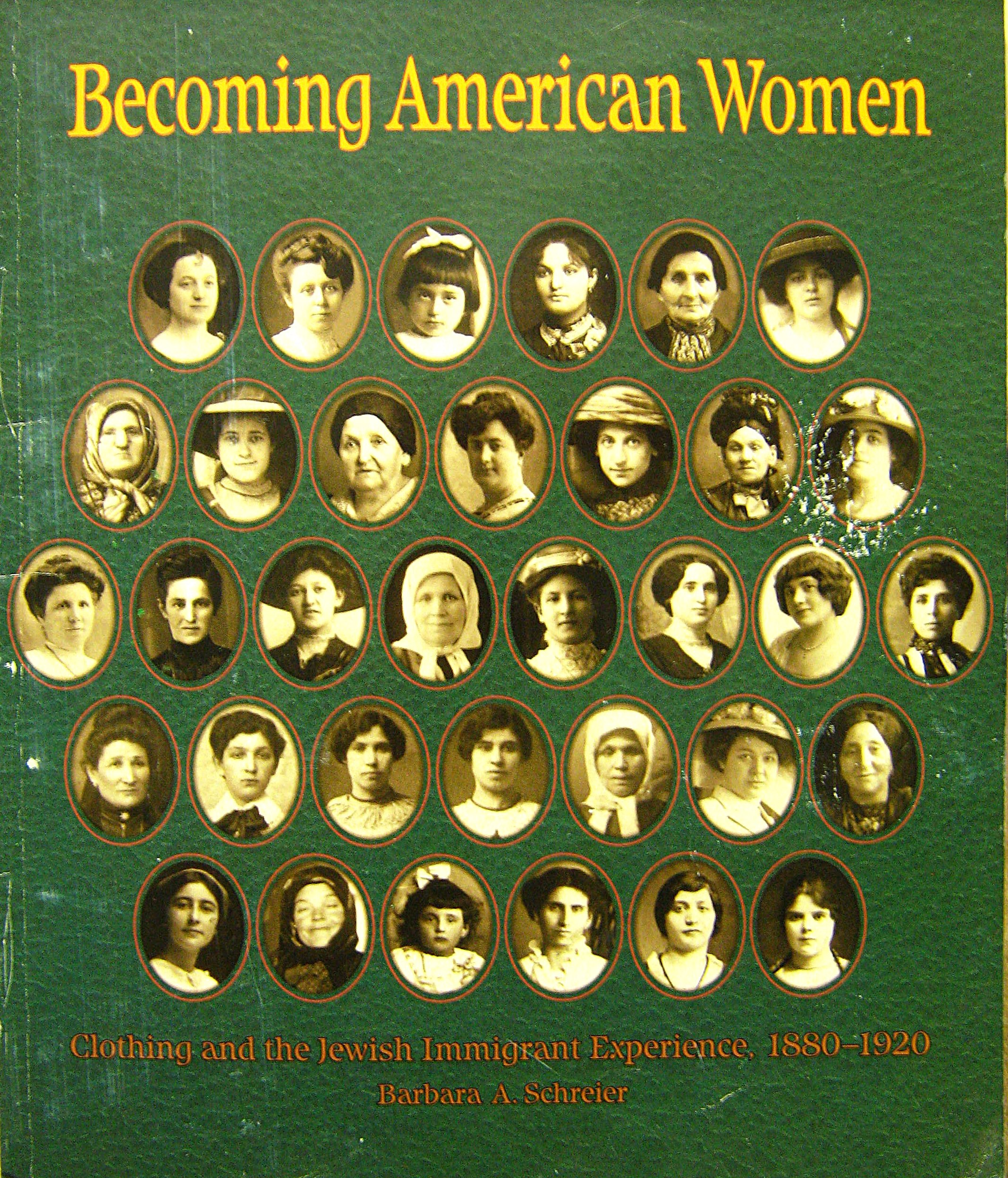 Becoming American Women: Clothing and the Jewish Immigrant Experience, 1880-1920, Schreier, Barbara A.