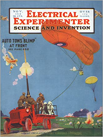 The Electrical Experimenter 1918-11 Vol 6 No 7 #67: Auto Tows Blimp at Front