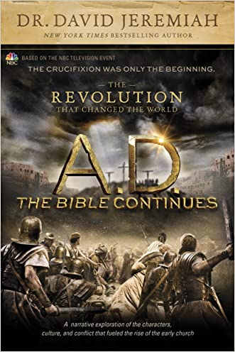 A.D. The Bible Continues: The Revolution That Changed the World written by David Jeremiah